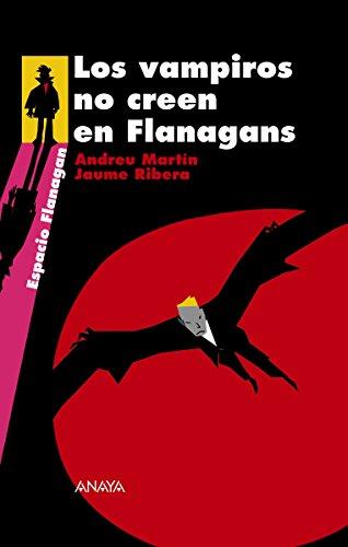 Los vampiros no creen en Flanagans (Literatura Juvenil (A Partir De 12 Años) - Flanagan) (Spanish Edition)