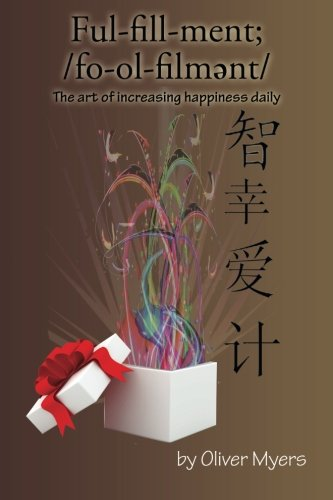 Fulfillment;: The Art of Increasing Happiness Daily