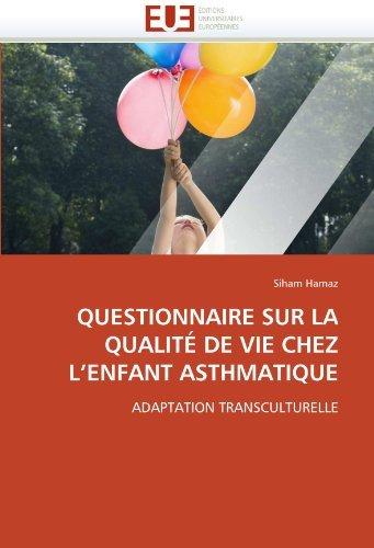 Questionnaire sur la qualit?? de vie chez l'enfant asthmatique: Adaptation transculturelle by Siham Hamaz (2011-06-30)