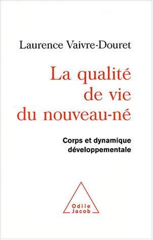 La qualité de vie du nouveau-né : Corps et dynamique développementale