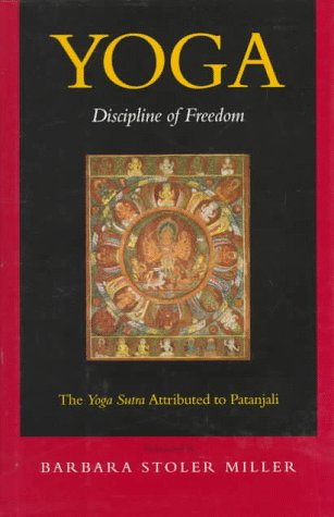 Yoga: Discipline of Freedom, the Yoga Sutra Attributed to Patanjali