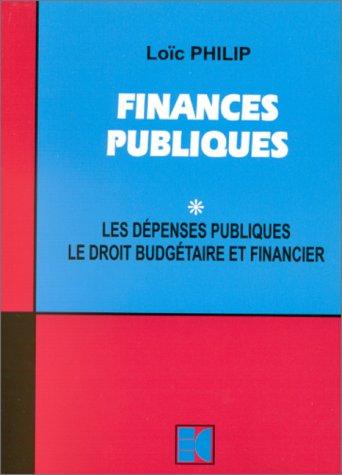 Finances publiques, tome 1 : Les dépenses publiques. Le droit budgétaire et financier.