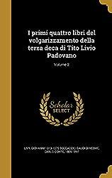I Primi Quattro Libri del Volgarizzamento Della Terza Deca Di Tito Livio Padovano; Volume 2