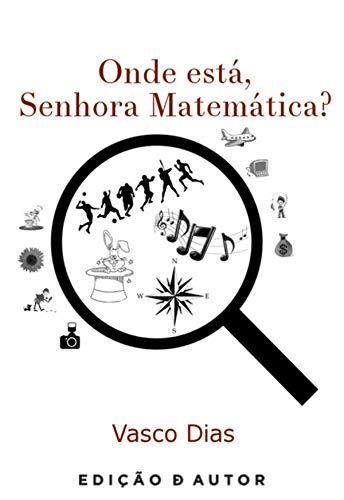 Onde está, Senhora Matemática? (Portuguese Edition)