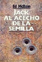 Jack al acecho de la semilla par Ed McBain