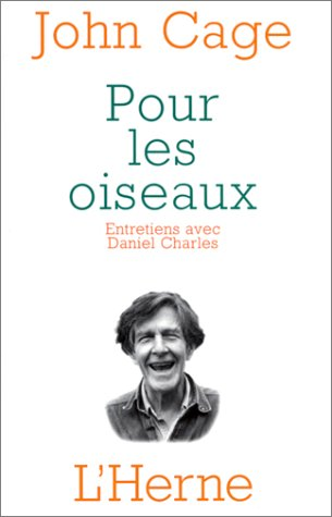 Pour les oiseaux : Entretiens avec Daniel Charles