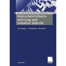 Wahrscheinlichkeitsrechnung und Induktive Statistik: Grundlagen - Methoden - Beispiele (German Edition)