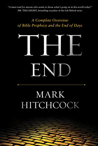 The End: A Complete Overview of Bible Prophecy and the End of Days (English Edition)