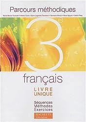 Parcours méthodiques : Livre unique : Séquences - Méthodes - Exercices : Français, 3e (Manuel)
