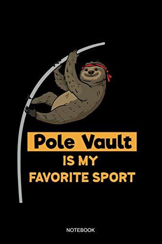 Pole Vault Is My Favorite Sport Notebook: Liniertes Notizbuch - Stabhochsprung Faultier Lustig Leichtathletik Hochsprung Stabspringer Sportler Geschenk