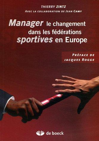 Manager le changement dans les fédérations sportives en Europe par Thierry Zintz