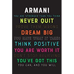 Armani You Are Stronger Than You Think Never Quit Prove Them Wrong Dream Big You Have What It Takes Think Positive You Are Worth It Dont Stop ... Diary / Notebook / Journal / Gift