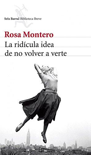 La ridícula idea de no volver a verte por Rosa Montero Gayo