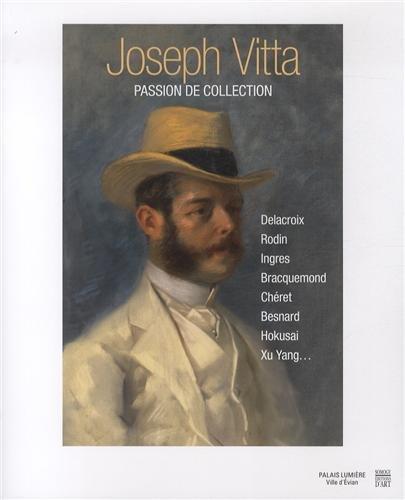 Joseph Vitta : Passion de collection