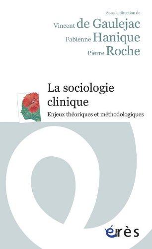 La sociologie clinique : Enjeux théoriques et méthodologiques