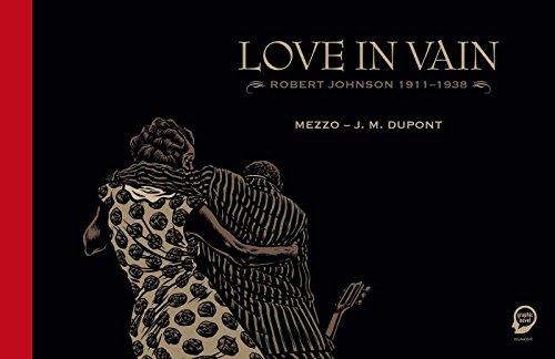 Love in Vain: Robert Johnson 1911-1938