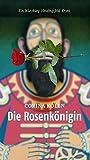 Die Rosenkönigin: Ein Würzburg-Heidingsfeld Krimi - Corina Kölln