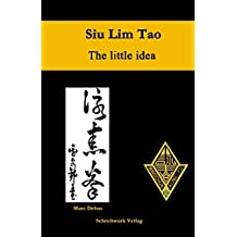 Siu Lim Tao - The little idea
