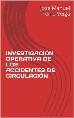 INVESTIGACIÓN OPERATIVA DE LOS ACCIDENTES DE CIRCULACIÓN por Jose Manuel Ferro Veiga