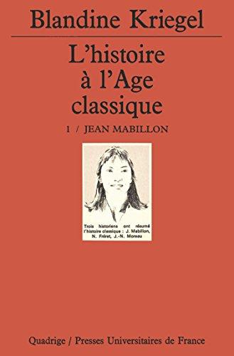 L'Histoire de l'âge classique, tome 1 : Jean Mabillon par Blandine Kriegel