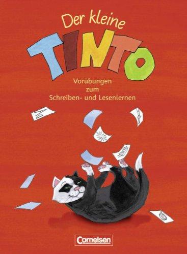 TINTO 1 und 2 - Zu allen bisherigen Ausgaben: 1. Schuljahr - Der kleine TINTO: Vorübungen zum Schreiben- und Lesenlernen. Arbeitsheft