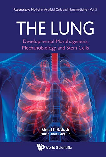 The Lung:developmental Morphogenesis, Mechanobiology, And Stem Cells (regenerative Medicine, Artificial Cells And Nanomedicine Book 5) por Ahmed El-hashash epub