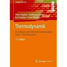 Thermodynamik: Grundlagen und technische Anwendungen Band 1: Einstoffsysteme (Springer-Lehrbuch)