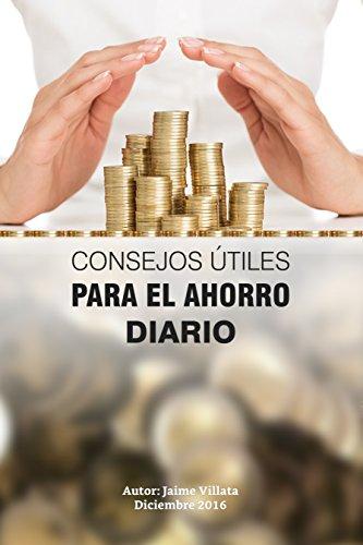 CONSEJOS ÚTILES PARA EL AHORRO DIARIO  por Jaime  Villata