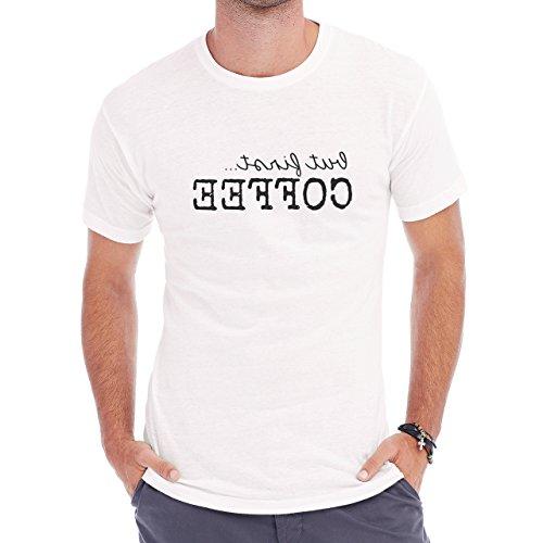 But First Coffee Contrary Text Herren T-Shirt Weiß