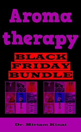 Aromatherapy Black Friday Bundle (English Edition) eBook: Miriam ...