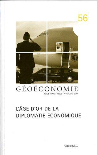L'âge d'or de la diplomatie économique (n.56 hiver 2010-2011)