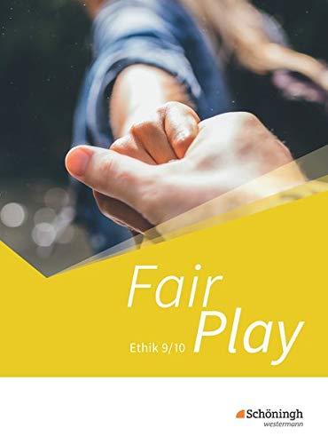 Fair Play - Lehrwerk für den Ethikunterricht - Neubearbeitung der Stammausgabe für Baden-Württemberg u.a.: Schülerband 9/10