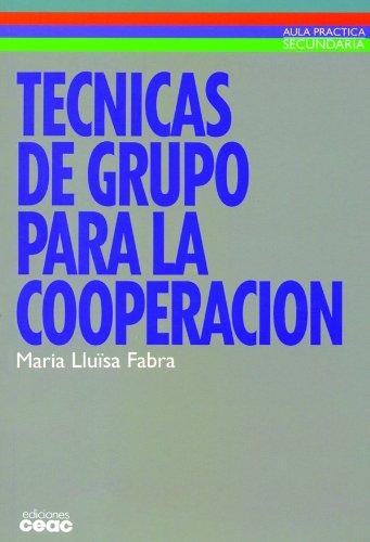 Técnicas de grupo para la cooperación (Pedagogía) por Maria Lluïsa Fabra