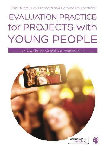 Evaluation Practice for Projects with Young People: A Guide to Creative Research by Kaz Stuart (2015-05-01)