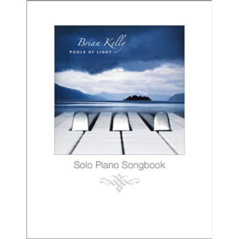 Pools of Light - Solo Piano Songbook by Brian Kelly (2011) Spiral-bound