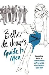 [Belle De Jour's Guide to Men] (By: Belle de Jour) [published: September, 2010]