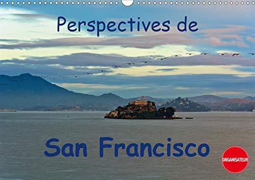 Perspectives de San Francisco (Calendrier mural 2020 DIN A3 horizontal): Une ville où l'on se sent chez soi (Calendrier anniversaire, 14 Pages ) (Calvendo Places)