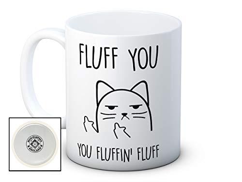 Fluff You, You Fluffin' Fluff- Chat impoli - haute qualité café thé tasse