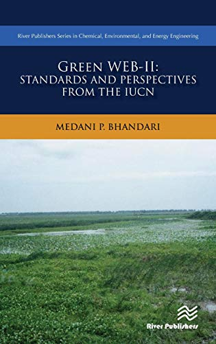 Green Web-II: Standards and Perspectives from the IUCN (River Publishers Series in Chemical, Environmental, and Energy Engineering)