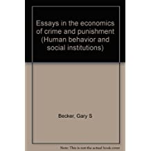 Essays in the economics of crime and punishment (Human behavior and social institutions) by Gary Stanley Becker (1974-07-30)