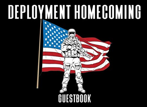 Deployment Homecoming Guestbook: A Keepsake Book For Soldiers