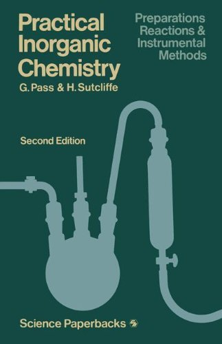 Practical Inorganic Chemistry: Preparations, Reactions And Instrumental Methods (Science Paperbacks) by G. Pass (1979-07-05)