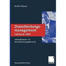 Dienstleistungsmanagement Jahrbuch 2001: Interaktionen im Dienstleistungsbereich