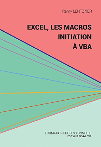 Excel, les macros, initiation à VBA: Une initiation au monde de la programmation (Informatique du quotidien)