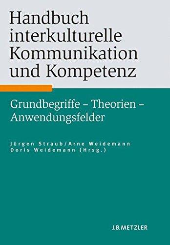 Handbuch interkulturelle Kommunikation und Kompetenz: Grundbegriffe – Theorien – Anwendungsfelder