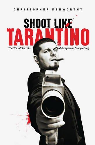 Shoot Like Tarantino: The Visual Secrets of Dangerous Direction