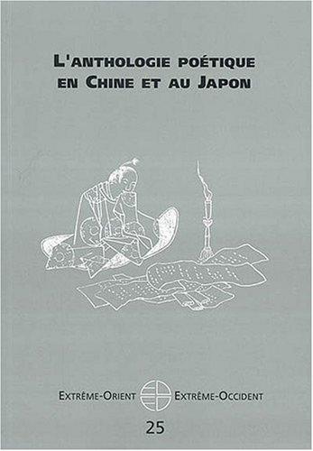 Extrême-Orient Extrême-Occident, N° 25 : L'Anthologie poétique en Chine et au Japon
