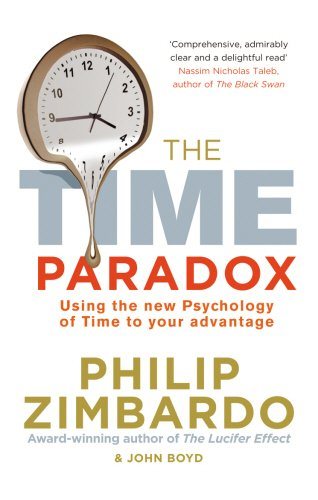 the-time-paradox-using-the-new-psychology-of-time-to-your-advantage