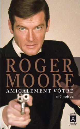 Amicalement Vôtre (biographie t. 233) par Roger Moore