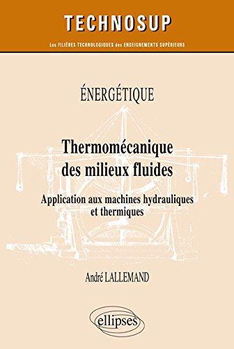 NERGTIQUE - Thermomcanique des milieux fluides - Application aux machines hydrauliques et thermiques (niveau C)